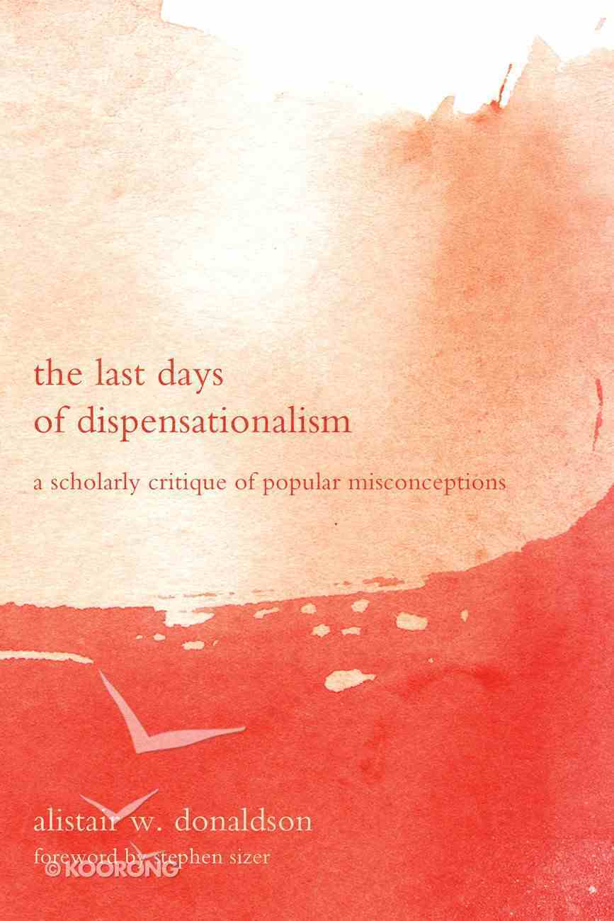 The Last Days of Dispensationalism eBook