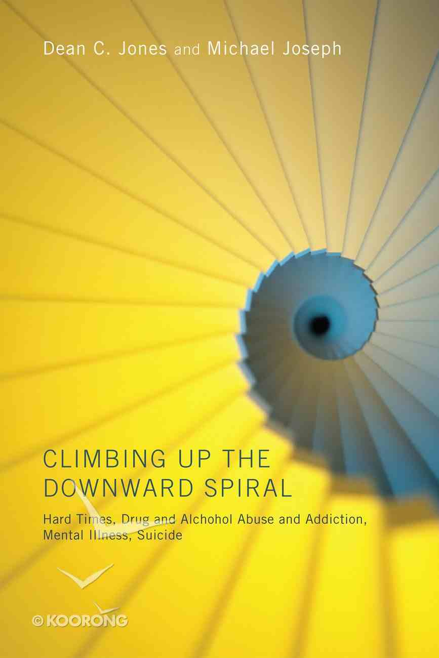 Climbing Up the Downward Spiral eBook