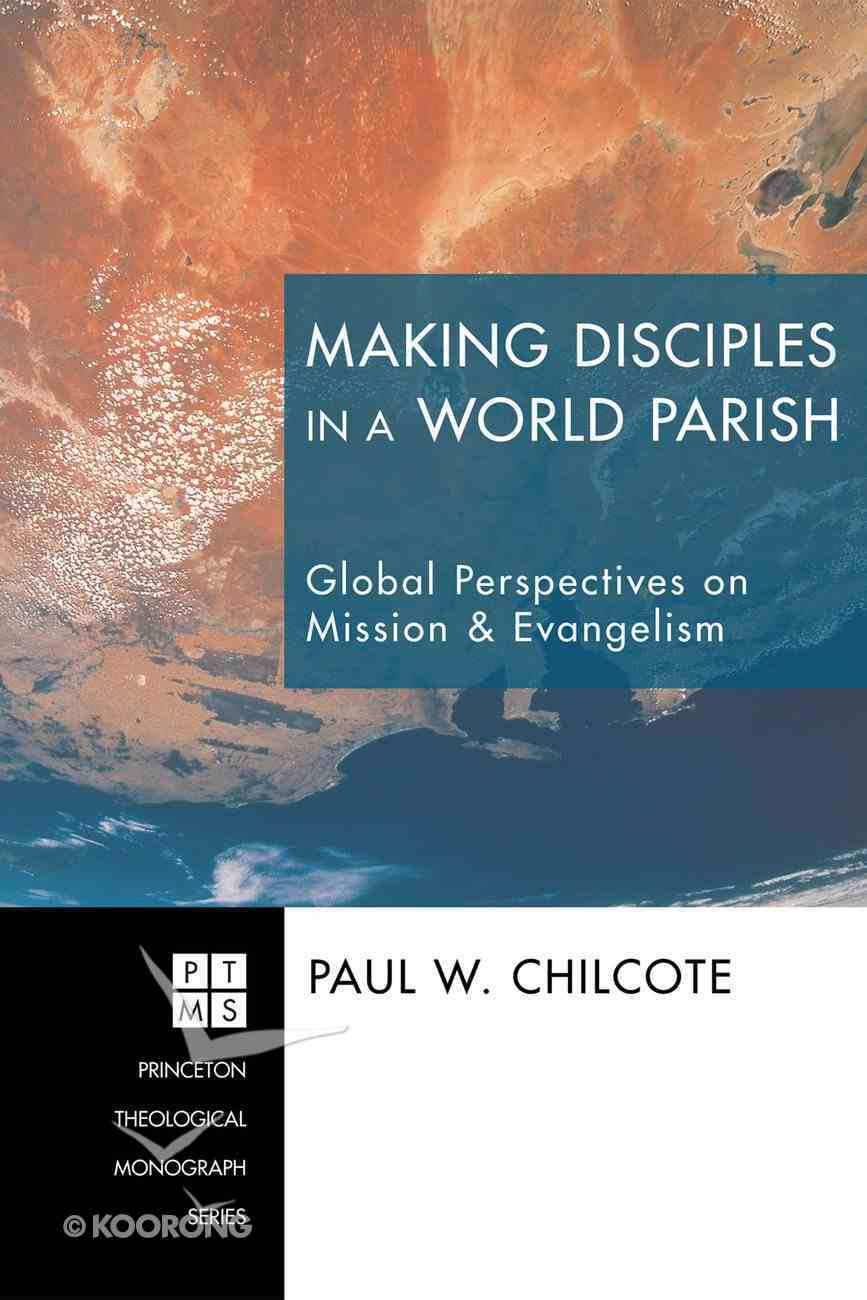Making Disciples in a World Parish (Princeton Theological Monograph Series) eBook