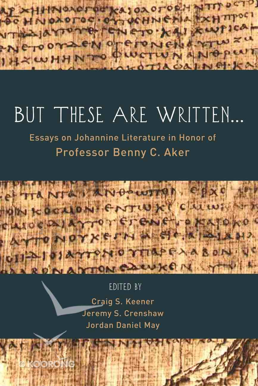 But These Are Written . . . eBook