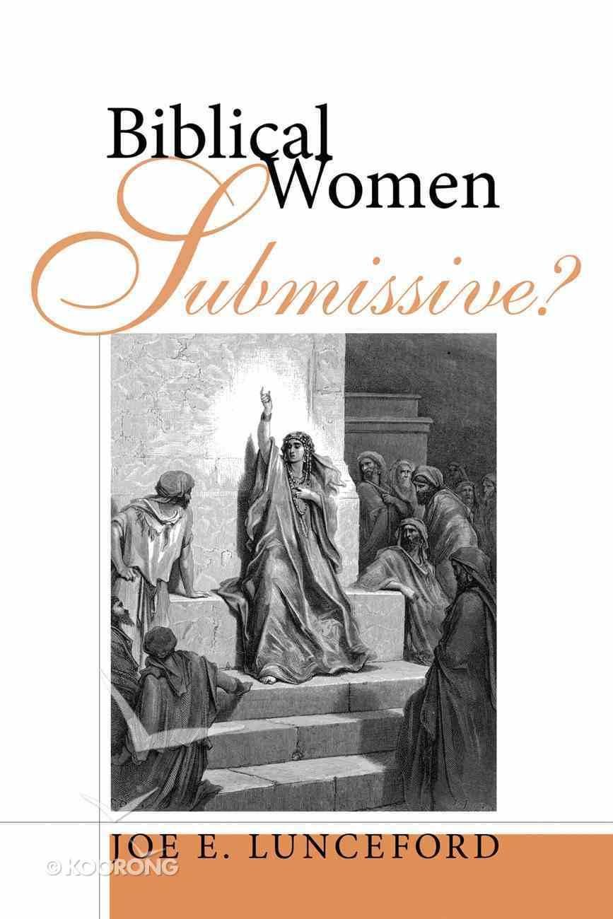 Biblical Women--Submissive? eBook