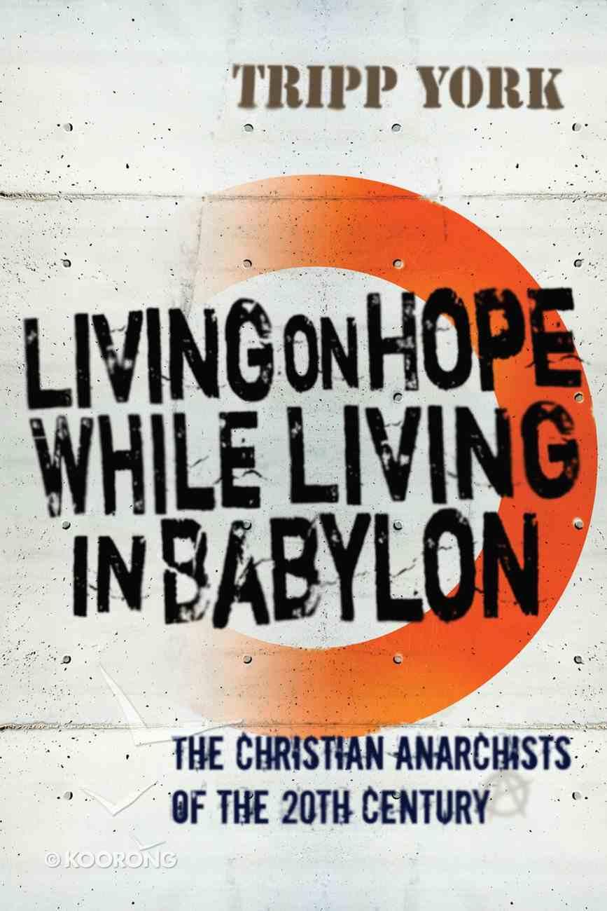 Living on Hope While Living in Babylon eBook