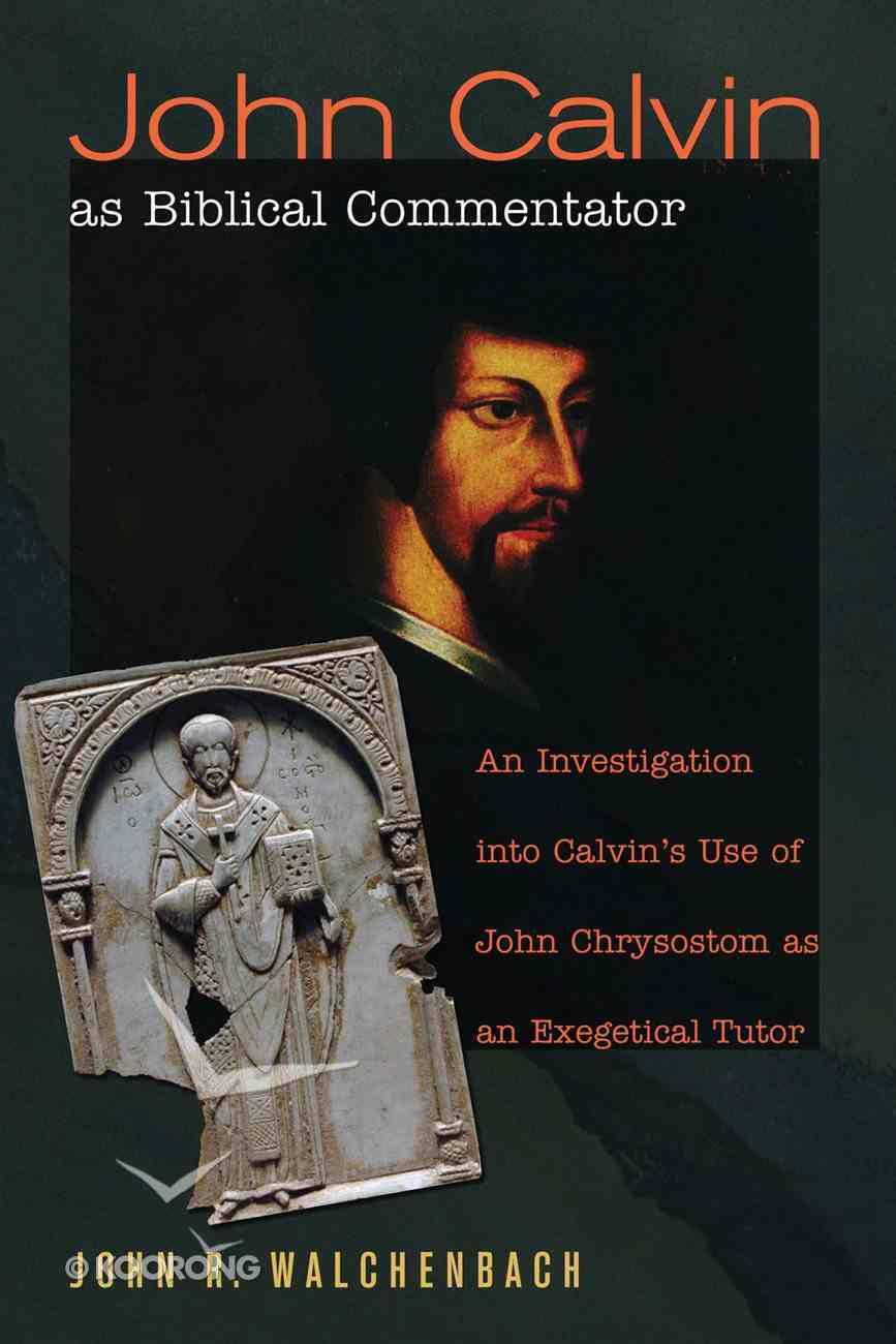 John Calvin as Biblical Commentator eBook