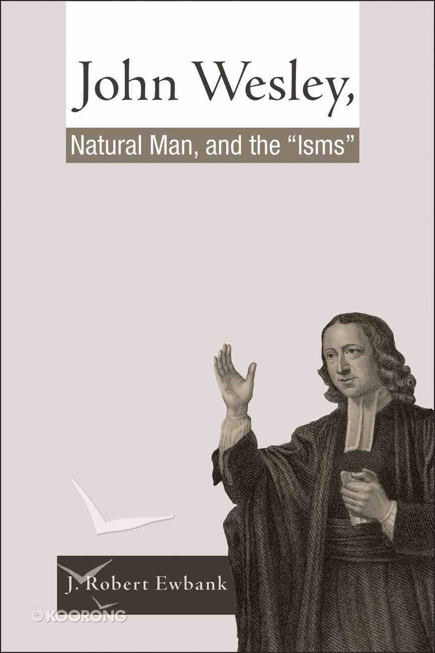 John Wesley, Natural Man, and the 'Isms' eBook