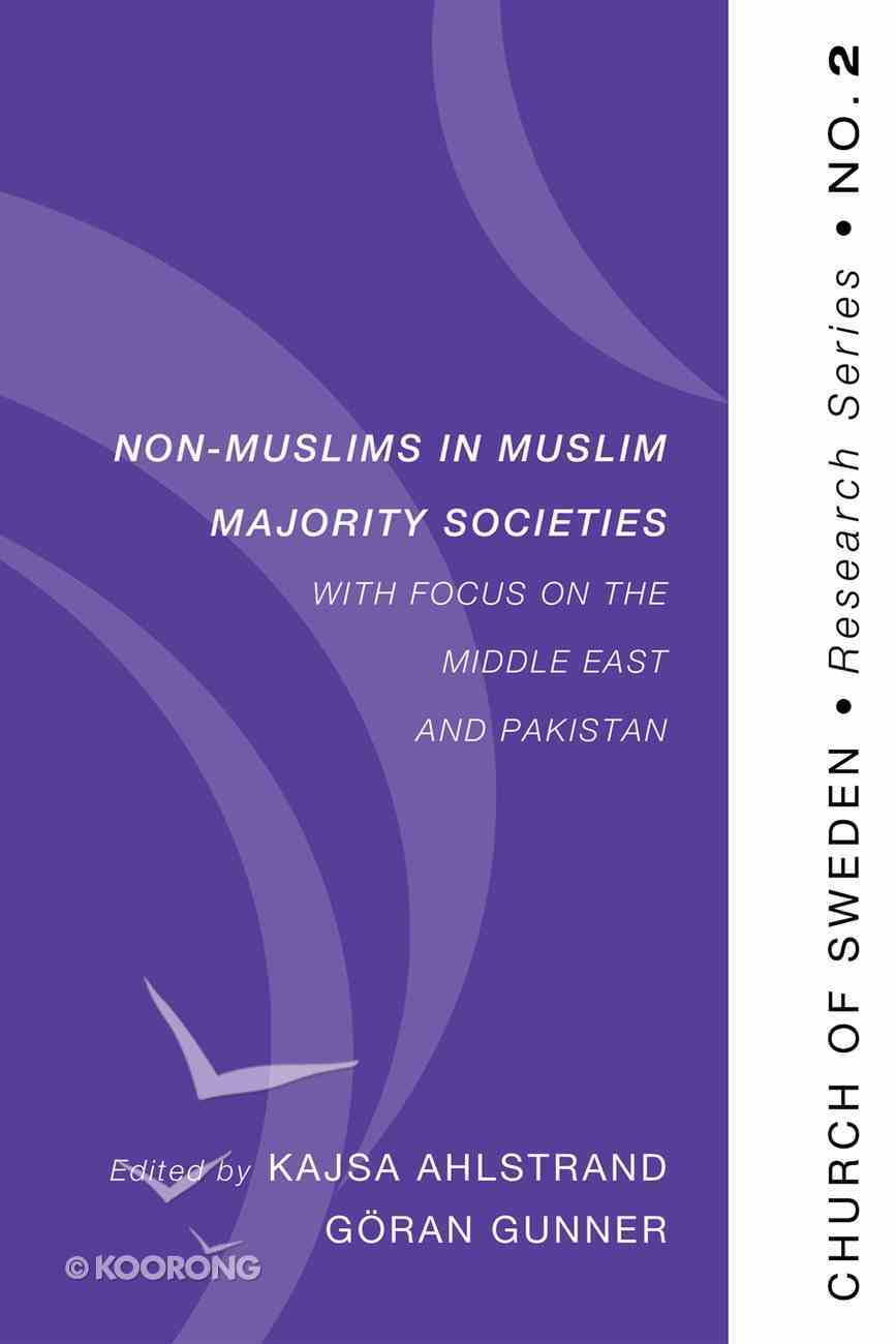 Non-Muslims in Muslim Majority Societies - With Focus on the Middle East and Pakistan eBook