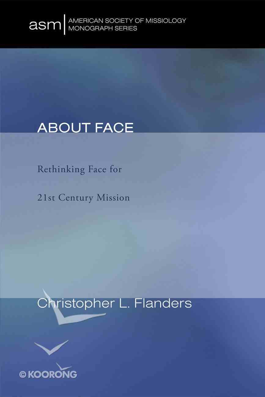 About Face (American Society Of Missiology Monograph Series) eBook