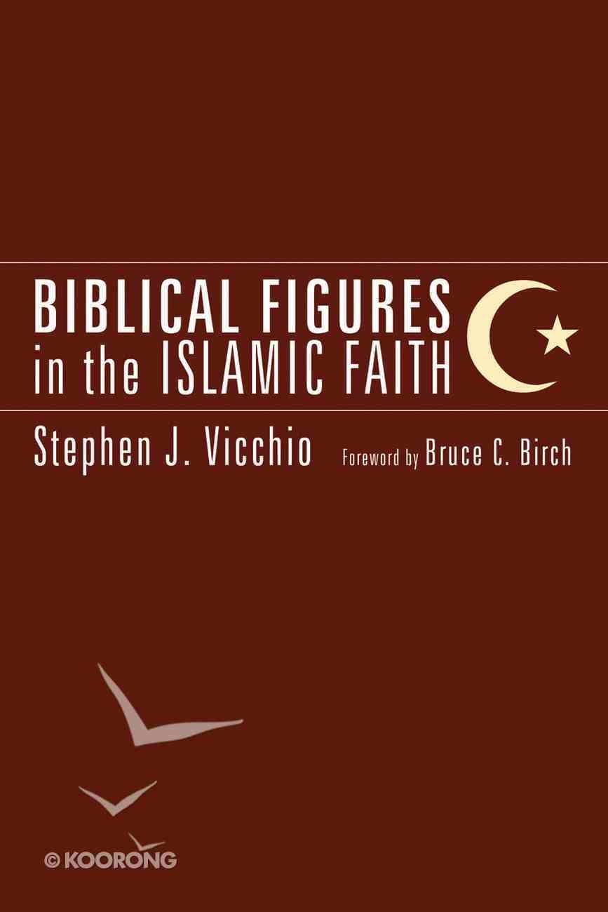 Biblical Figures in the Islamic Faith eBook