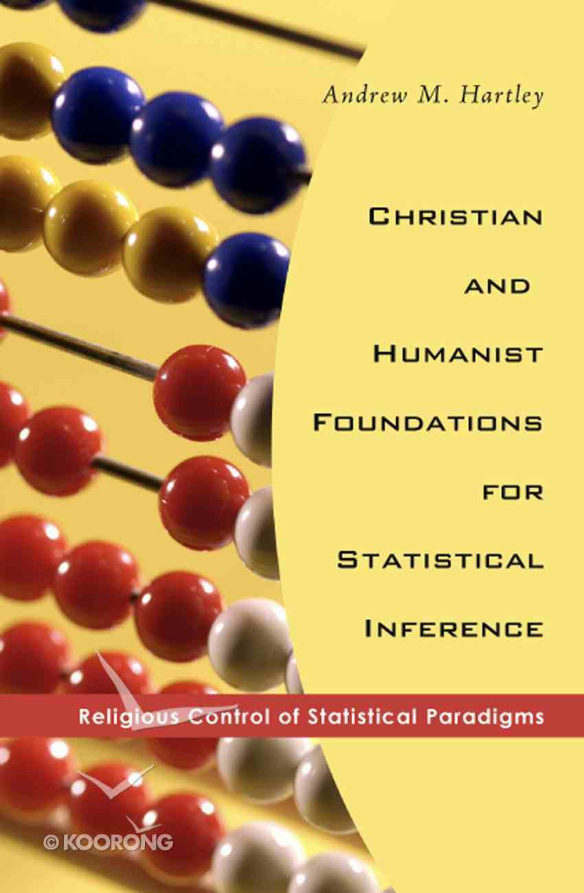 Christian and Humanist Foundations For Statistical Inference eBook