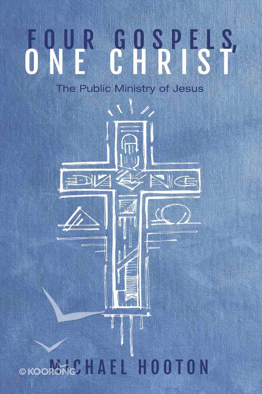 Four Gospels, One Christ eBook