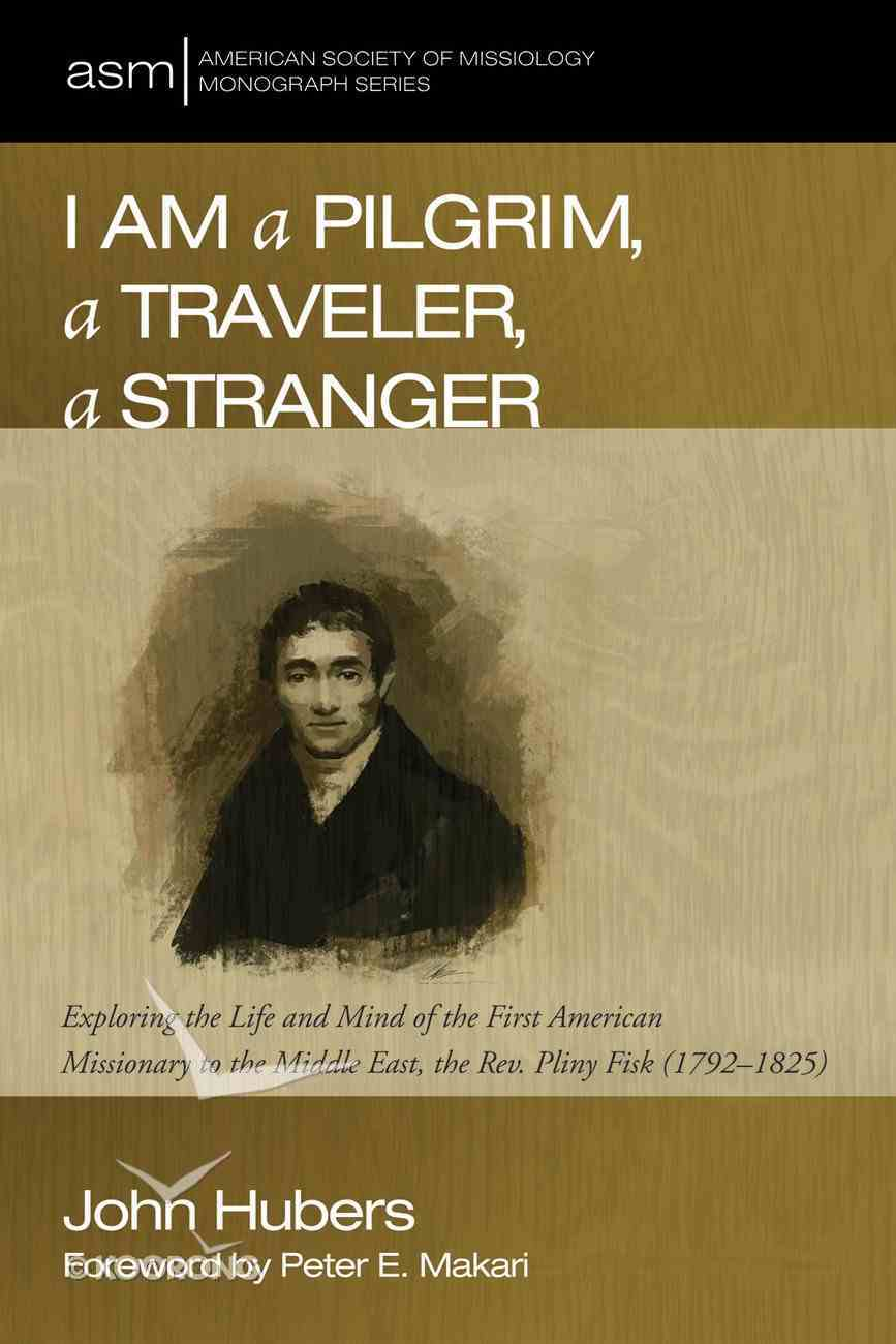 I Am a Pilgrim, a Traveler, a Stranger (American Society Of Missiology Monograph Series) eBook
