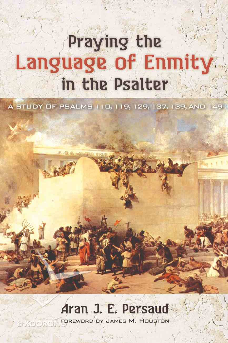 Praying the Language of Enmity in the Psalter eBook