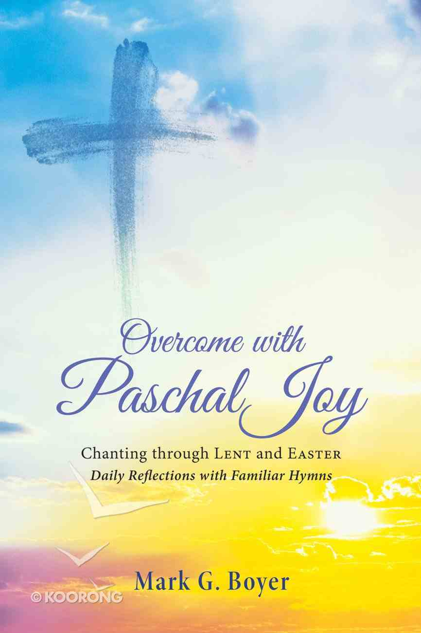 Overcome With Paschal Joy eBook