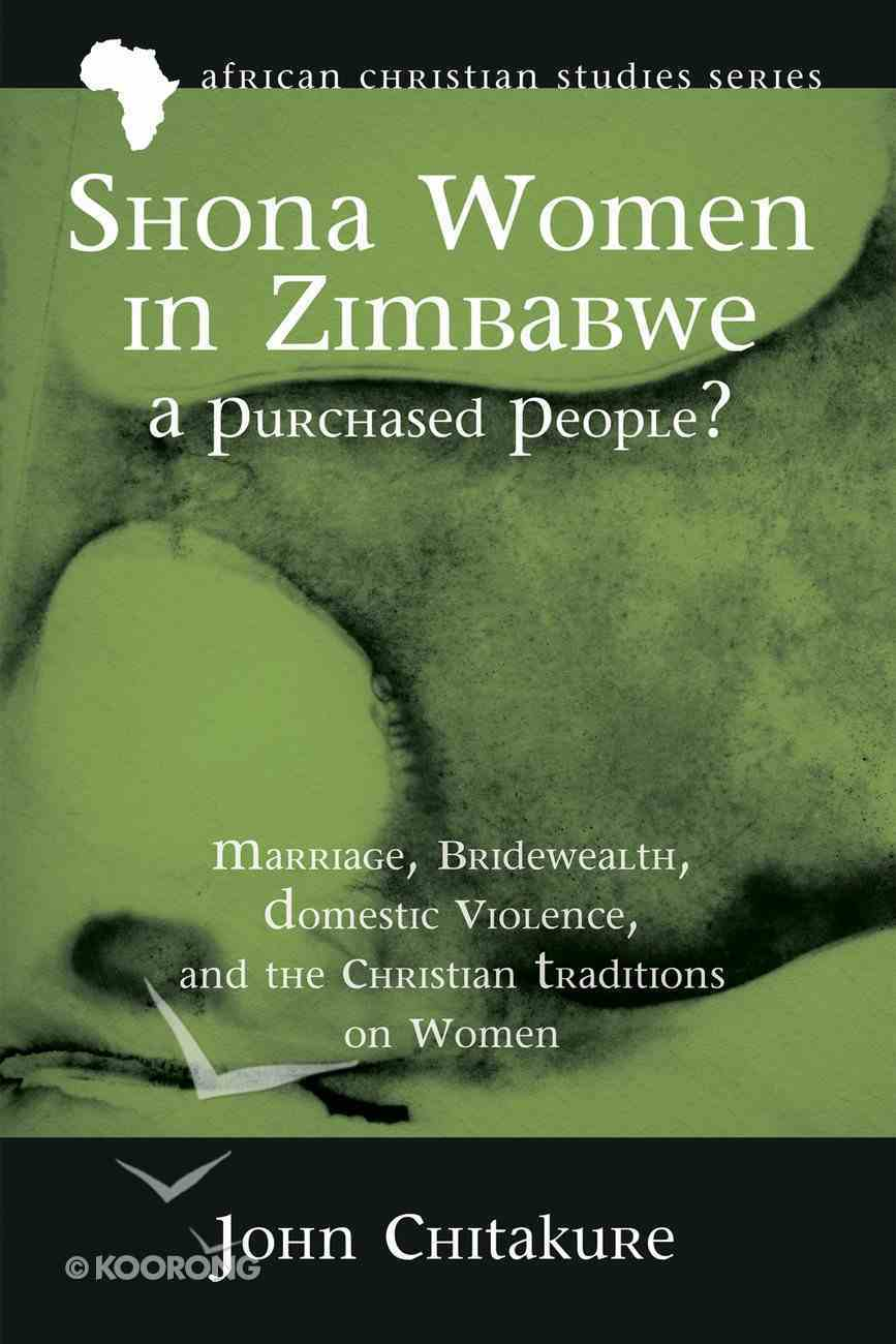 Shona Women in Zimbabwe--A Purchased People? (African Christian Studies Series) eBook