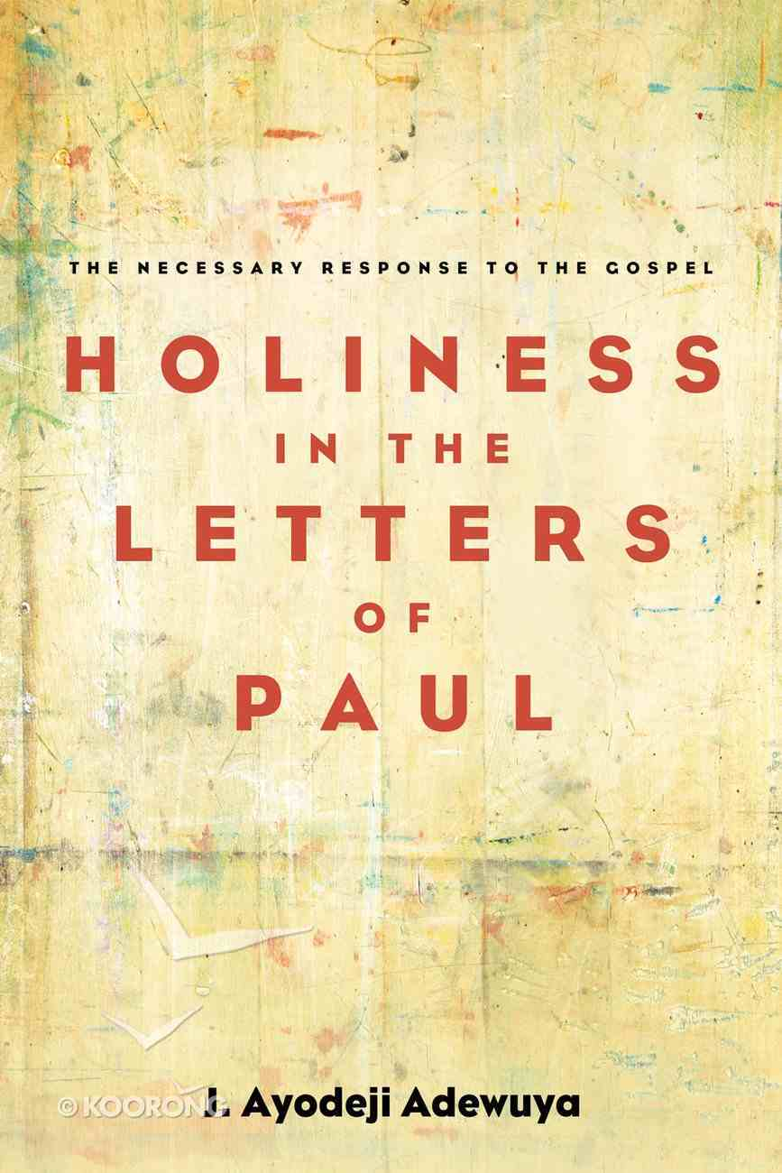 Holiness in the Letters of Paul eBook
