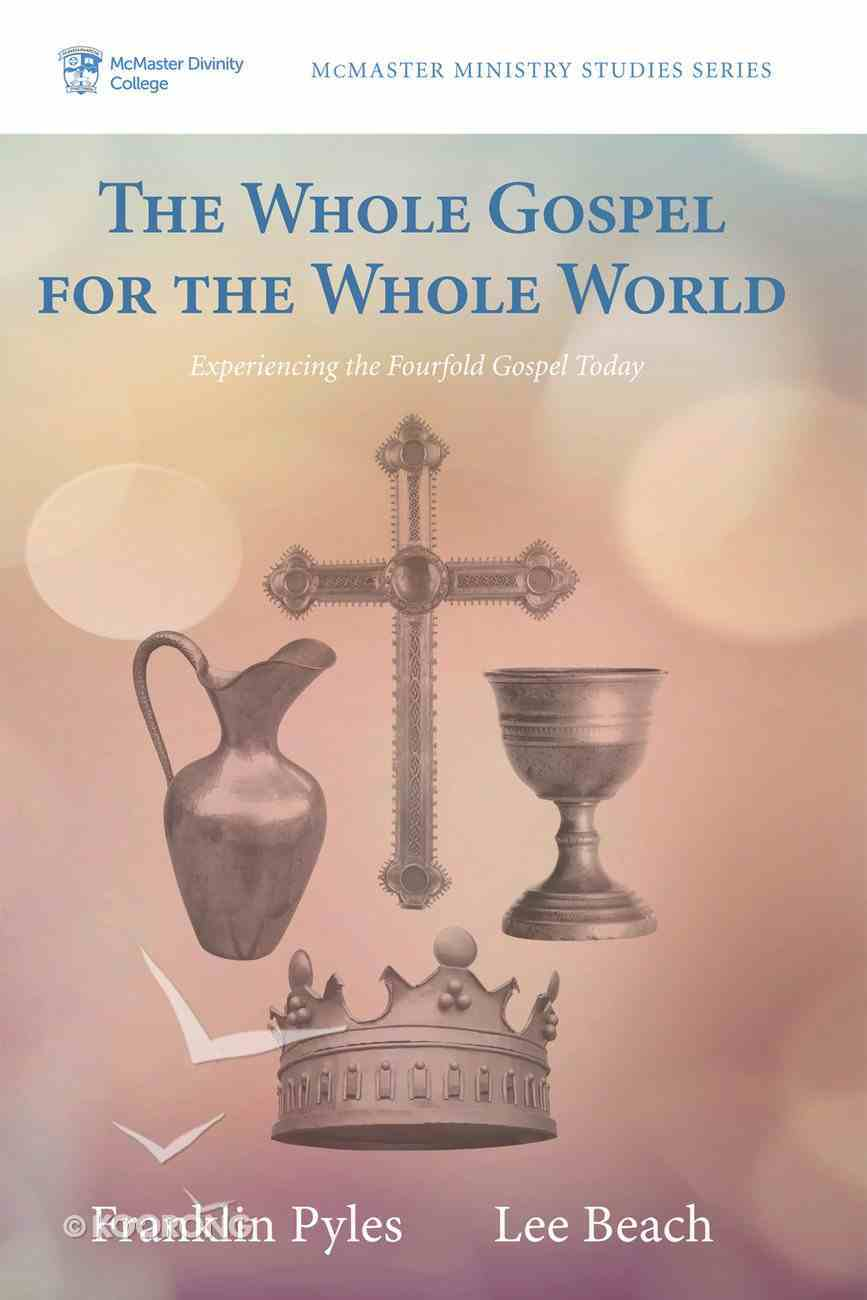 The Whole Gospel For the Whole World (Mcmaster Ministry Studies Series) eBook