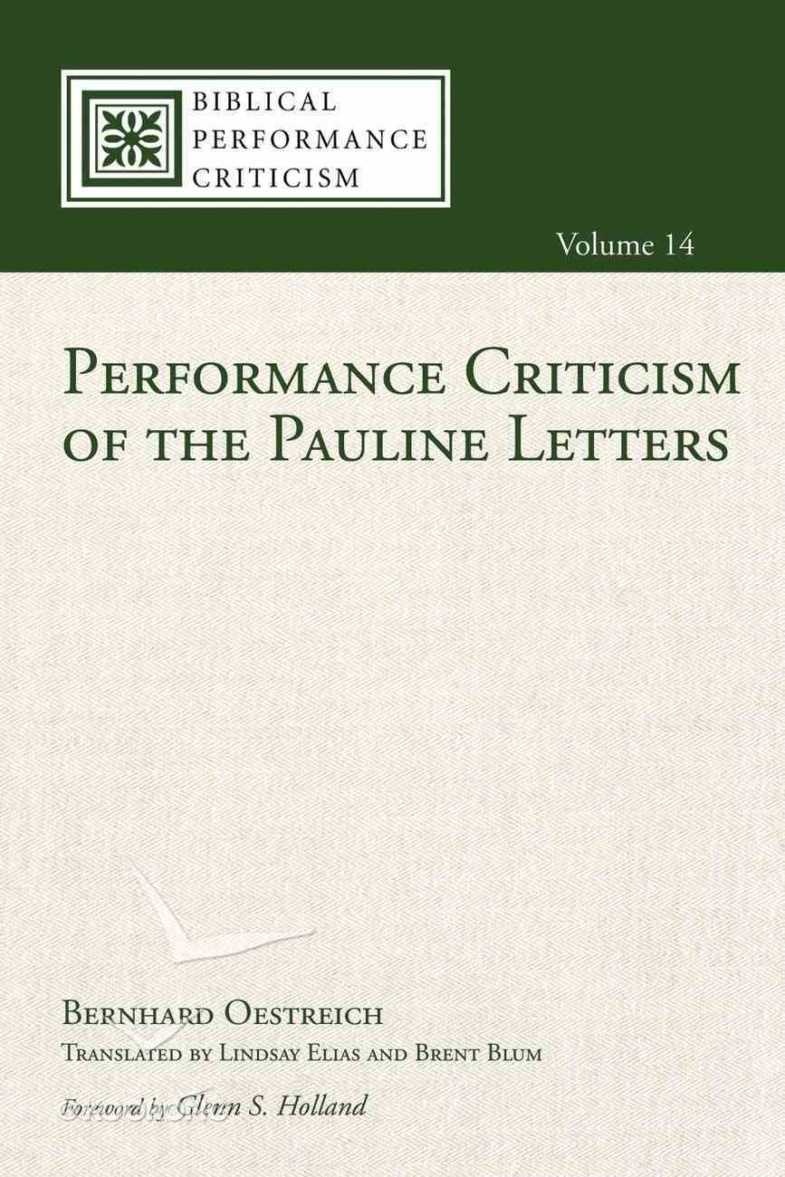 Performance Criticism of the Pauline Letters (Biblical Performance Criticism Series) eBook