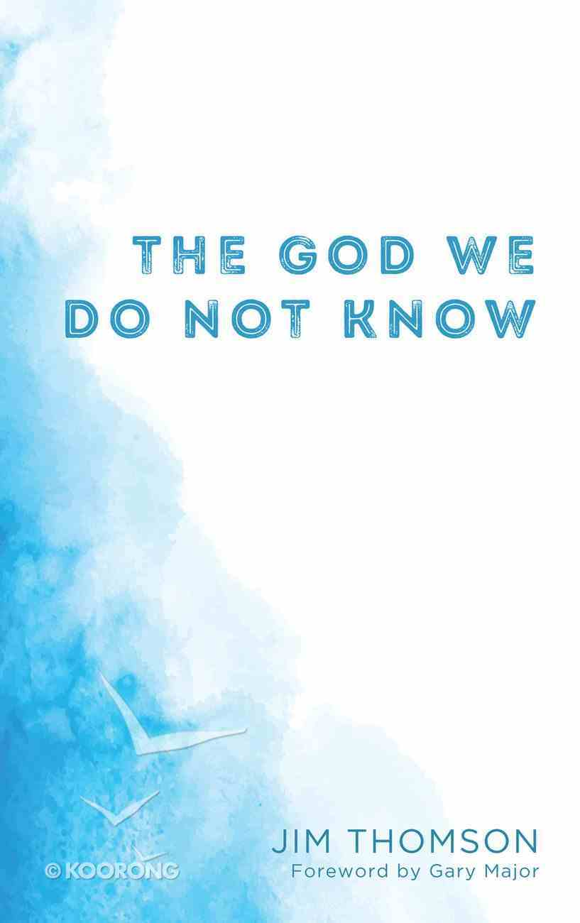 The God We Do Not Know eBook