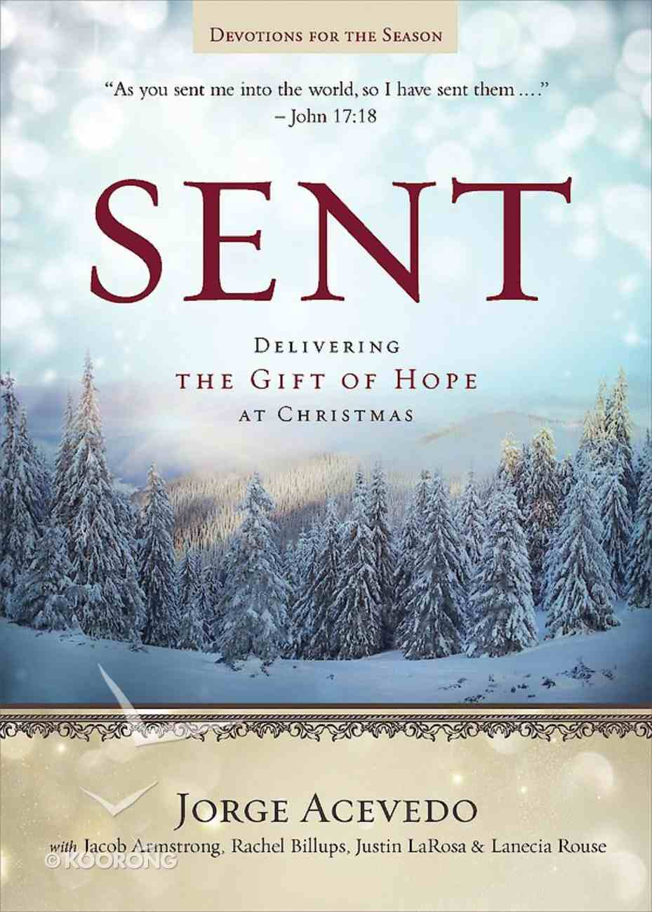 Delivering the Gift of Hope At Christmas (Devotions For the Season) (Sent Advent Series) eBook