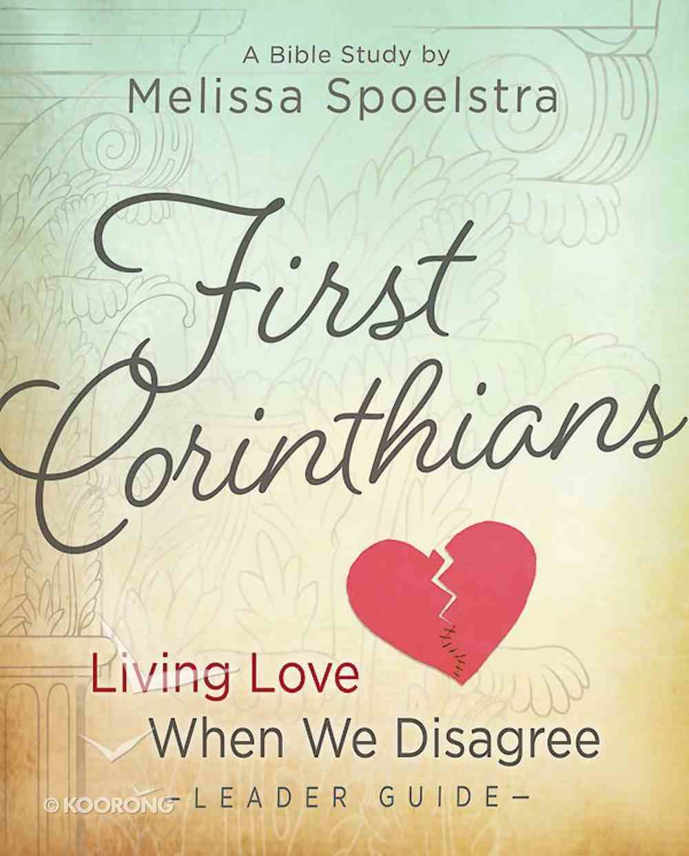 First Corinthians - Women's Bible Study Leader Guide eBook