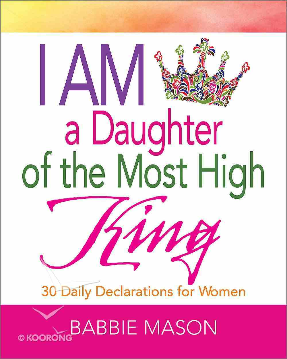 I Am a Daughter of the Most High King eBook