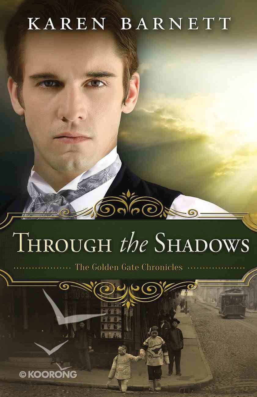 Through the Shadows (#3 in The Golden Gate Chronicles Series) eBook