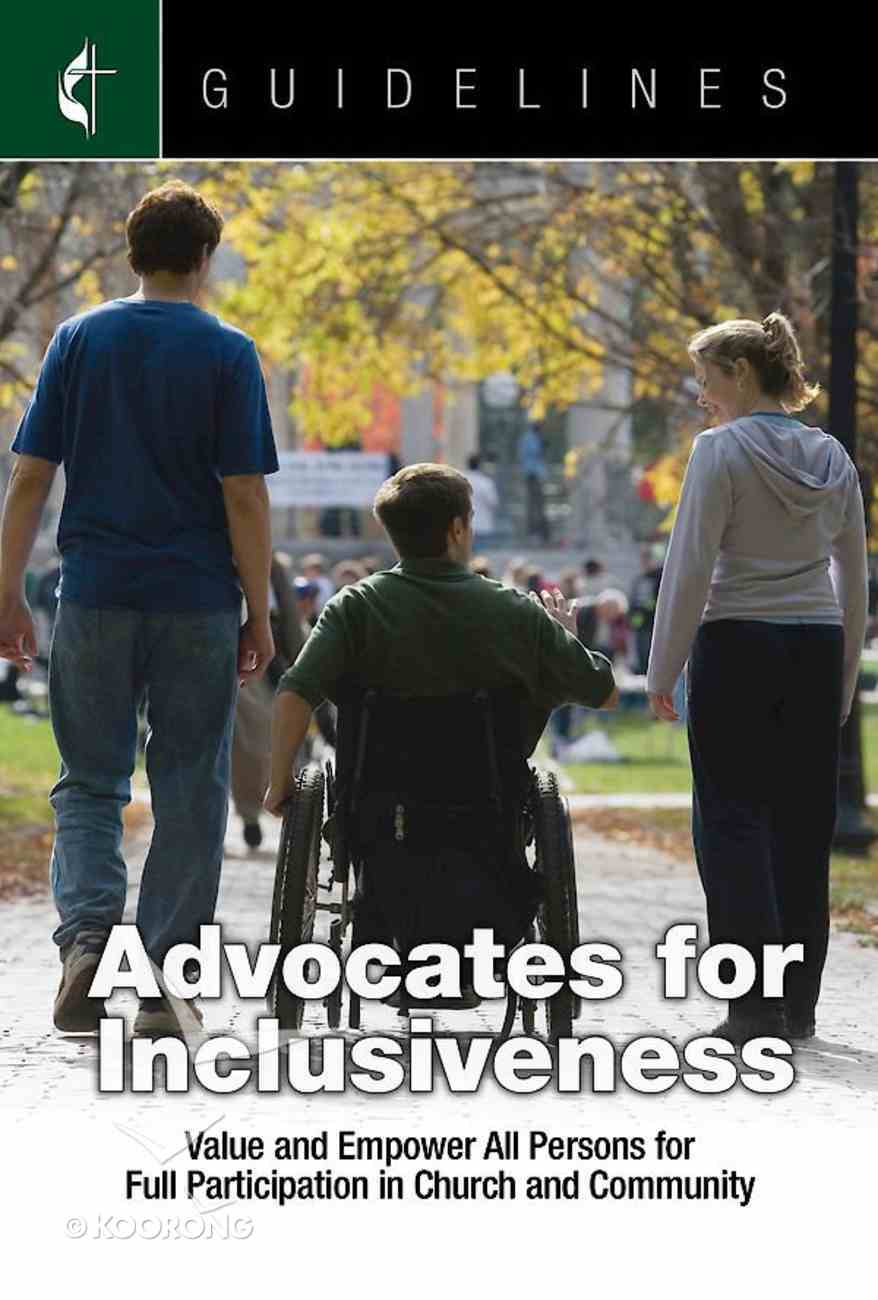 Advocates For Inclusiveness: Value and Empower All Persons For Full Participation in Church and Community (Guidelines For Leading Your Congregation Series) eBook
