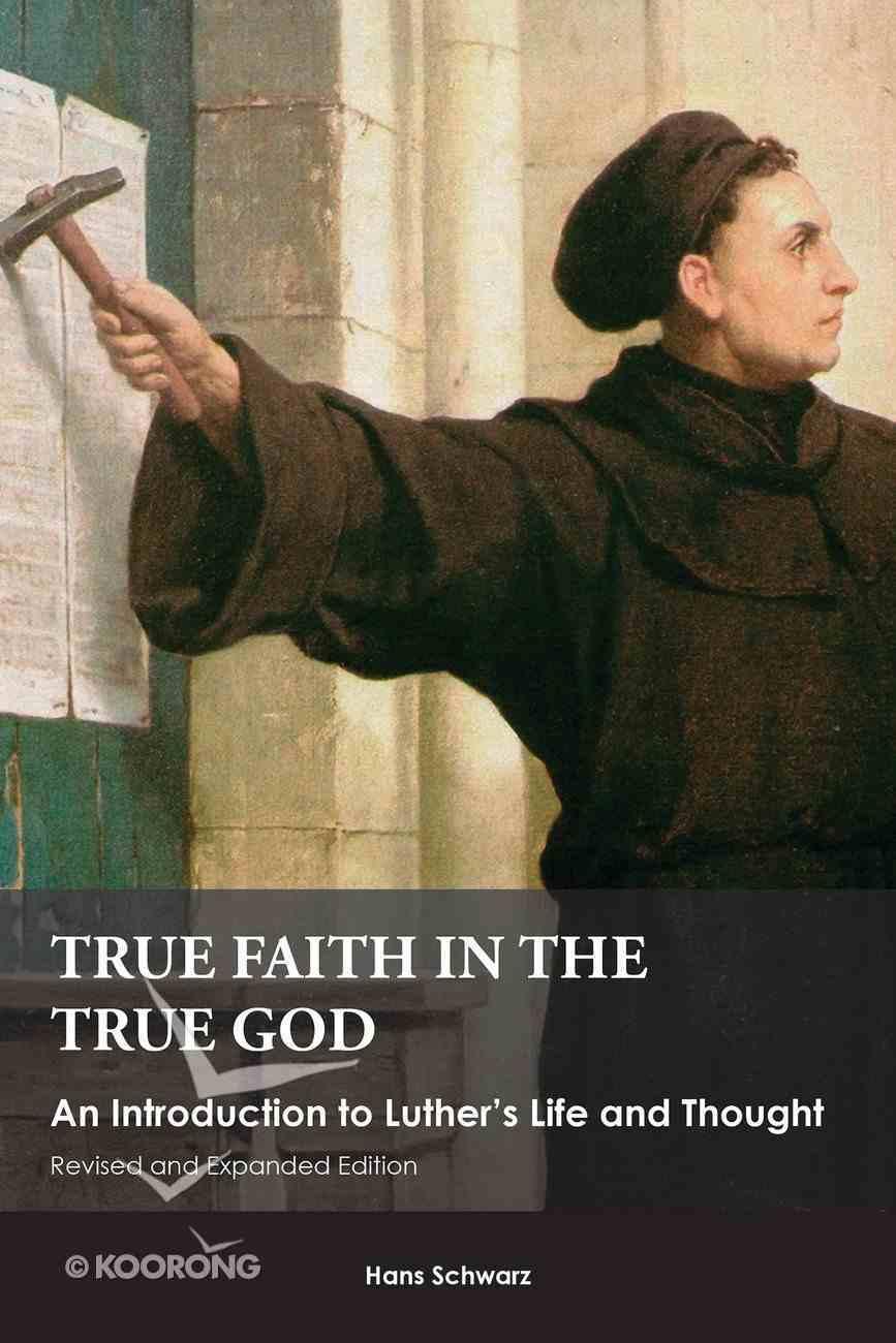 True Faith in the True God eBook