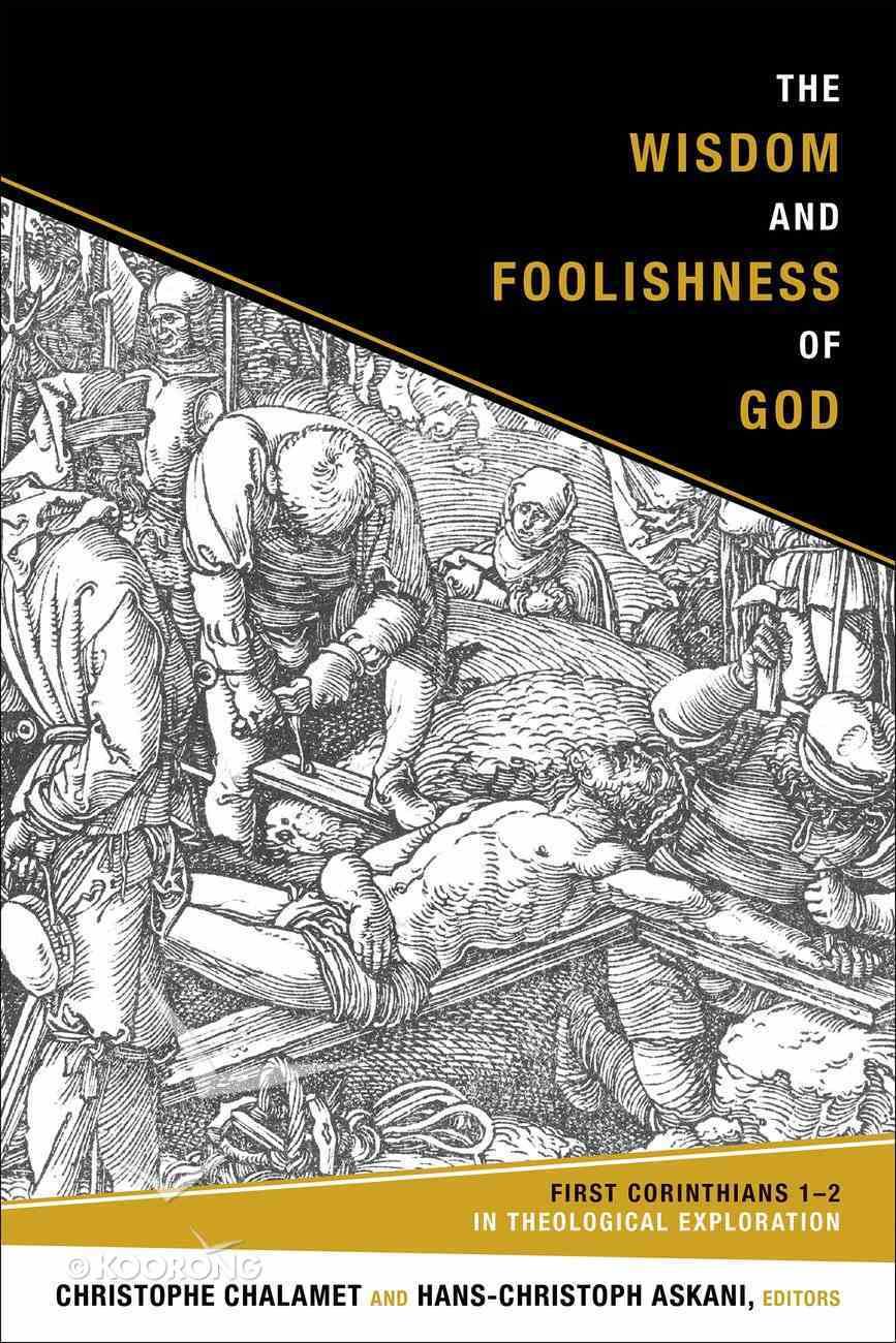 The Wisdom and Foolishness of God eBook
