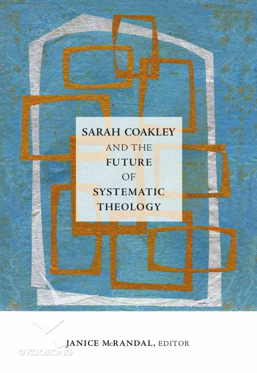 Sarah Coakley and the Future of Systematic Theology eBook