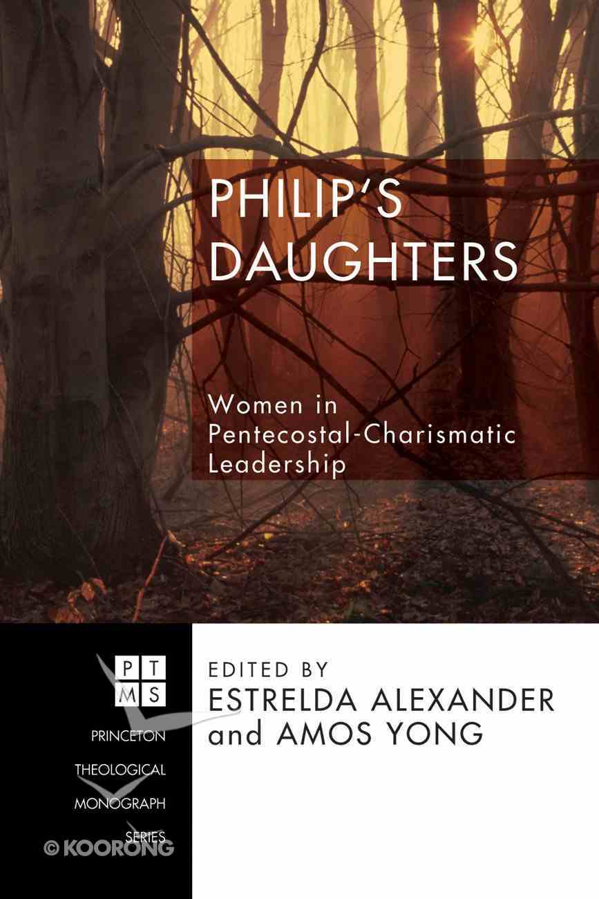 Philip's Daughters (Princeton Theological Monograph Series) Paperback