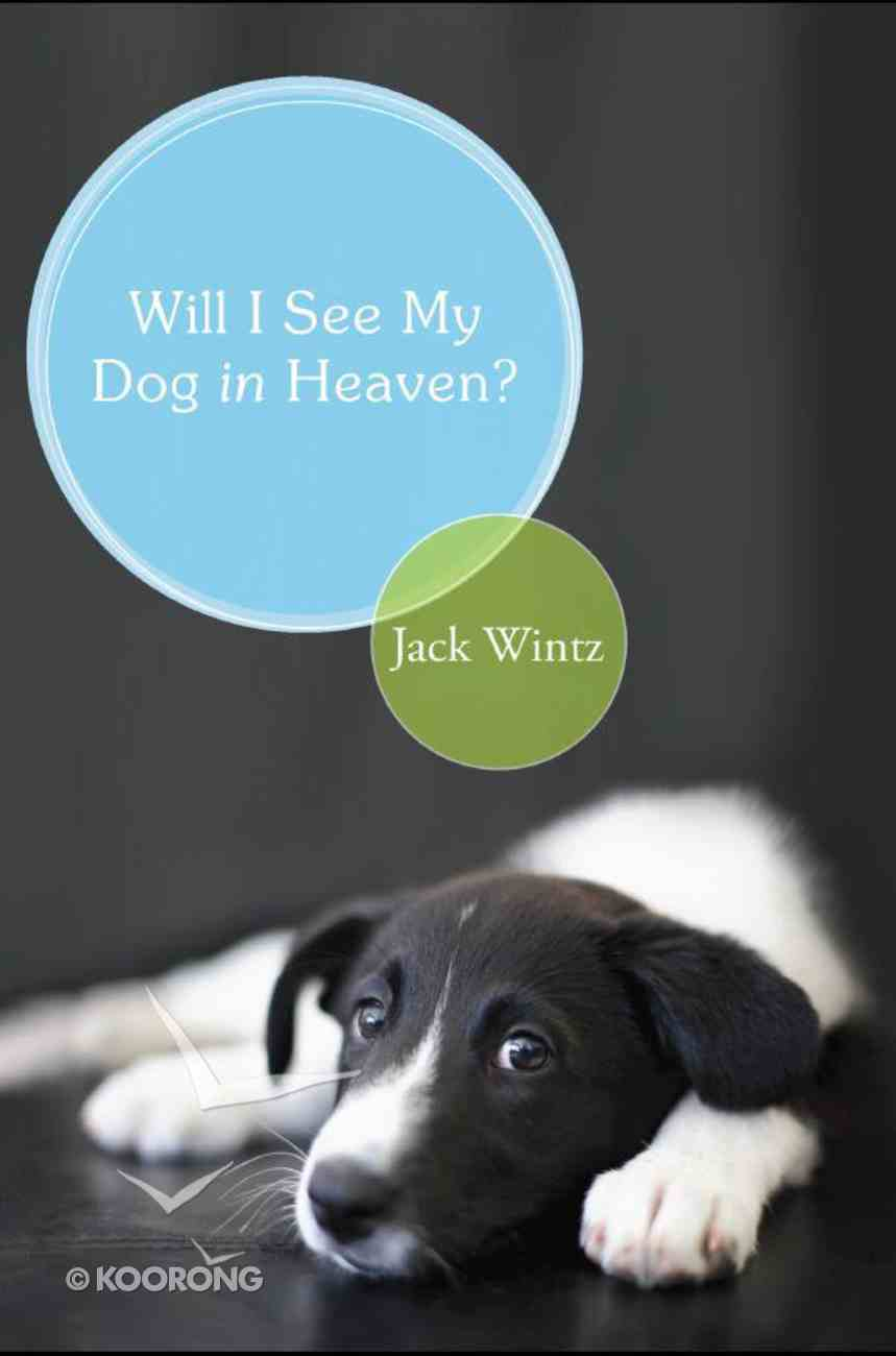 Will I See My Dog in Heaven? eBook