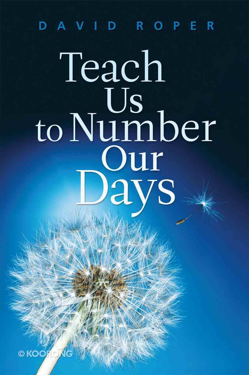 Teach Us to Number Our Days eBook