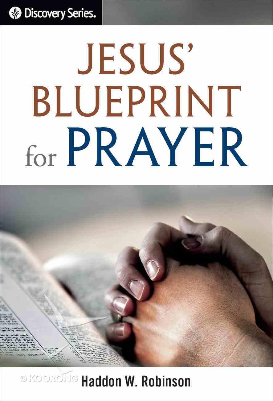Jesus' Blueprint For Prayer (Discovery Series Bible Study) eBook