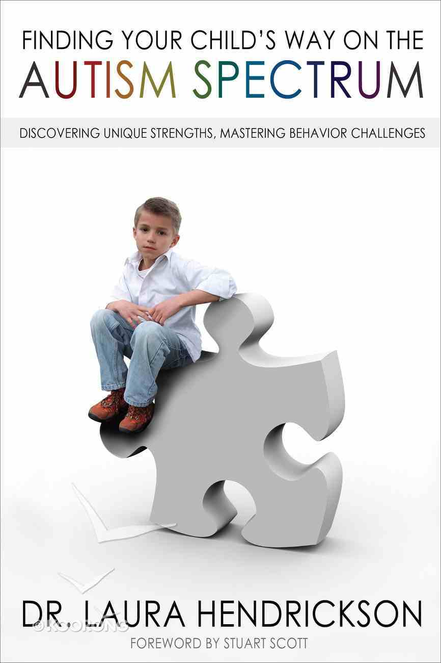 Finding Your Child's Way on the Autism Spectrum eBook