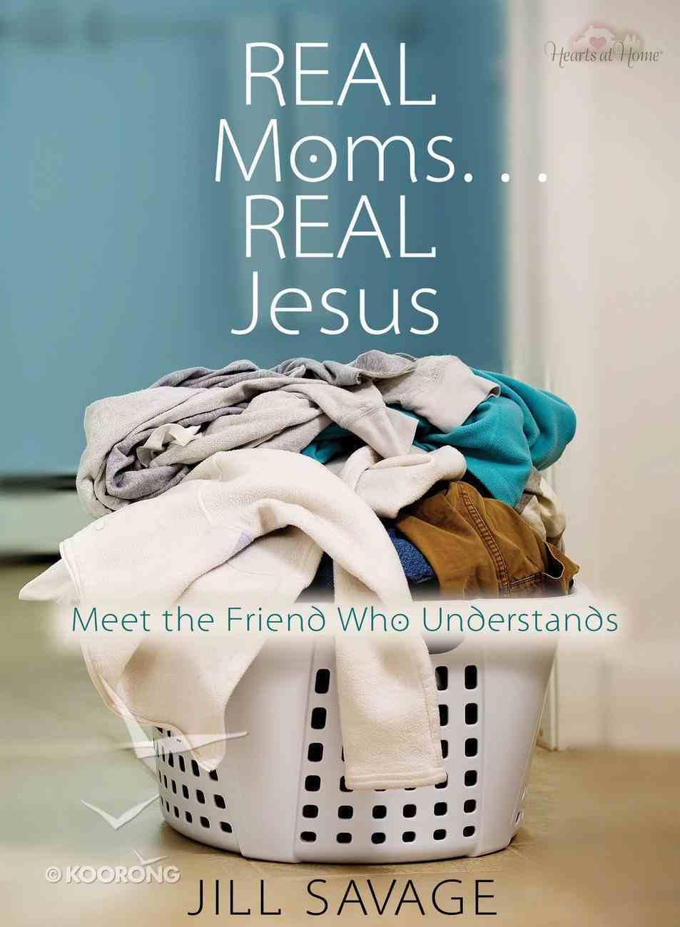 Real Moms ... Real Jesus eBook