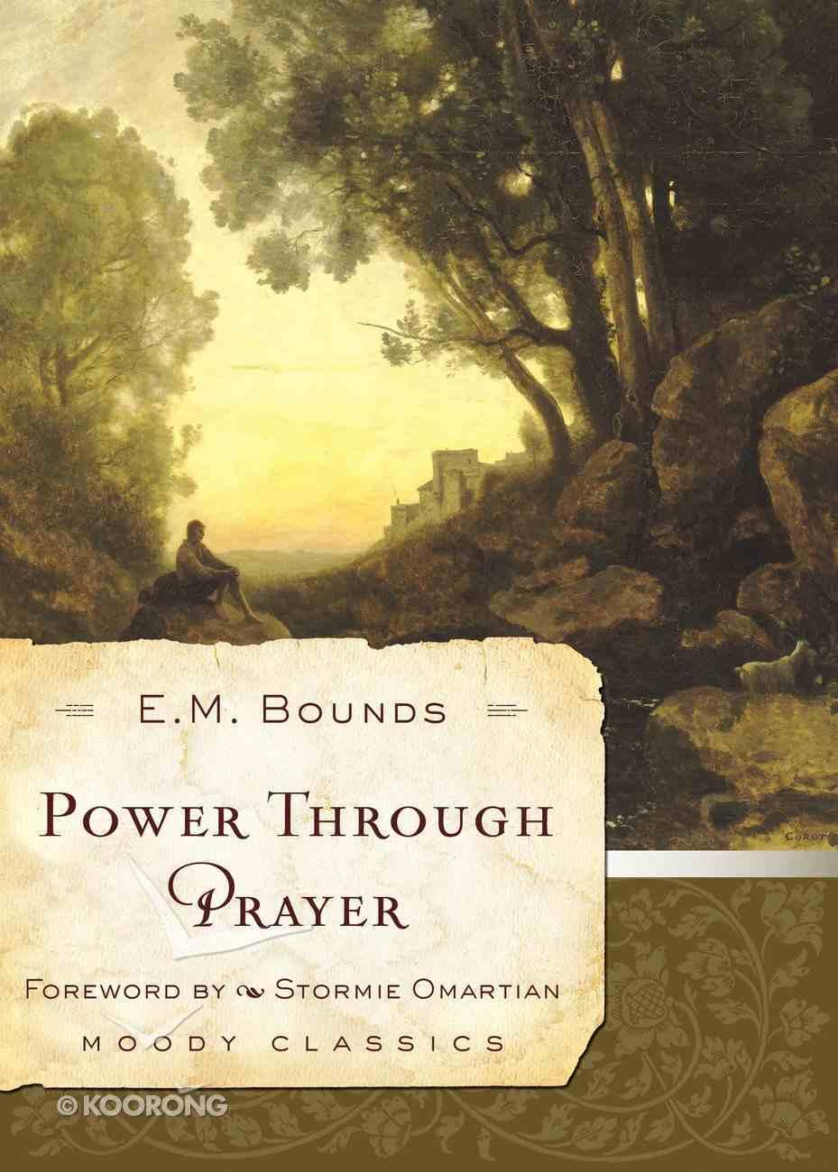 Mlcs: Power Through Prayer (Moody Classic Series) eBook