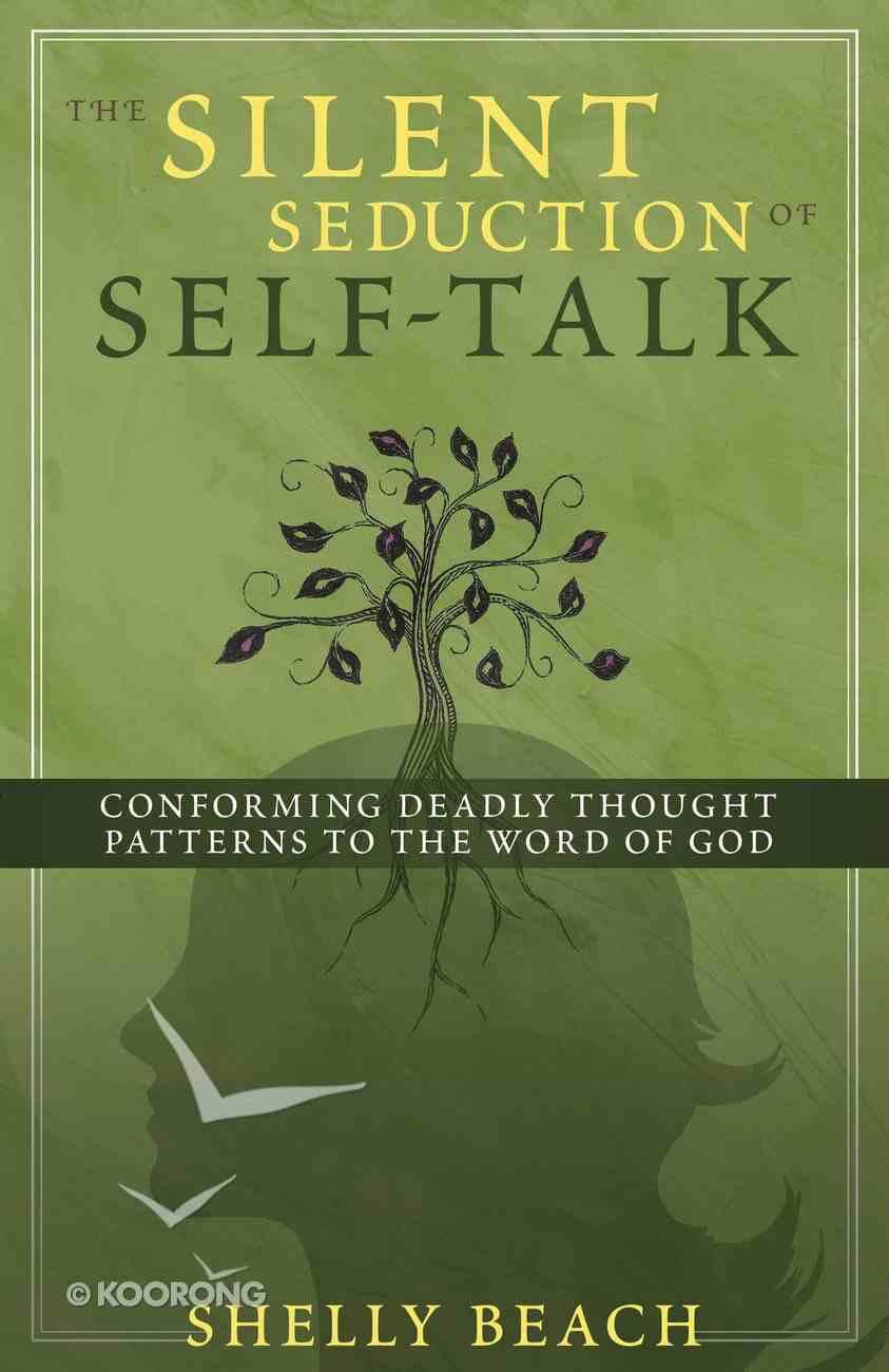 The Silent Seduction of Self-Talk eBook