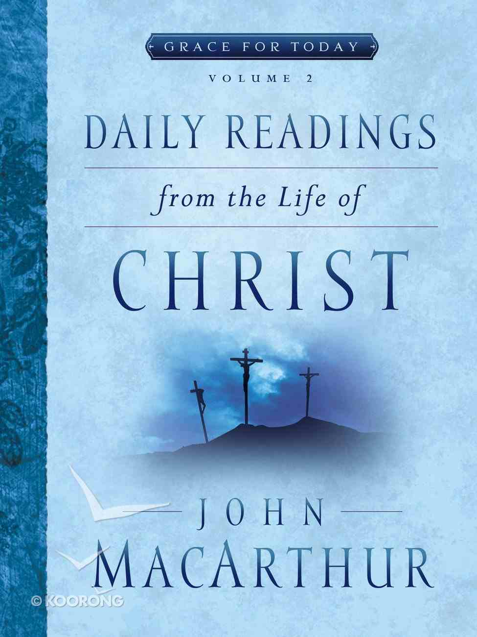Daily Readings From the Life of Christ (#02 in Grace For Today Series) eBook