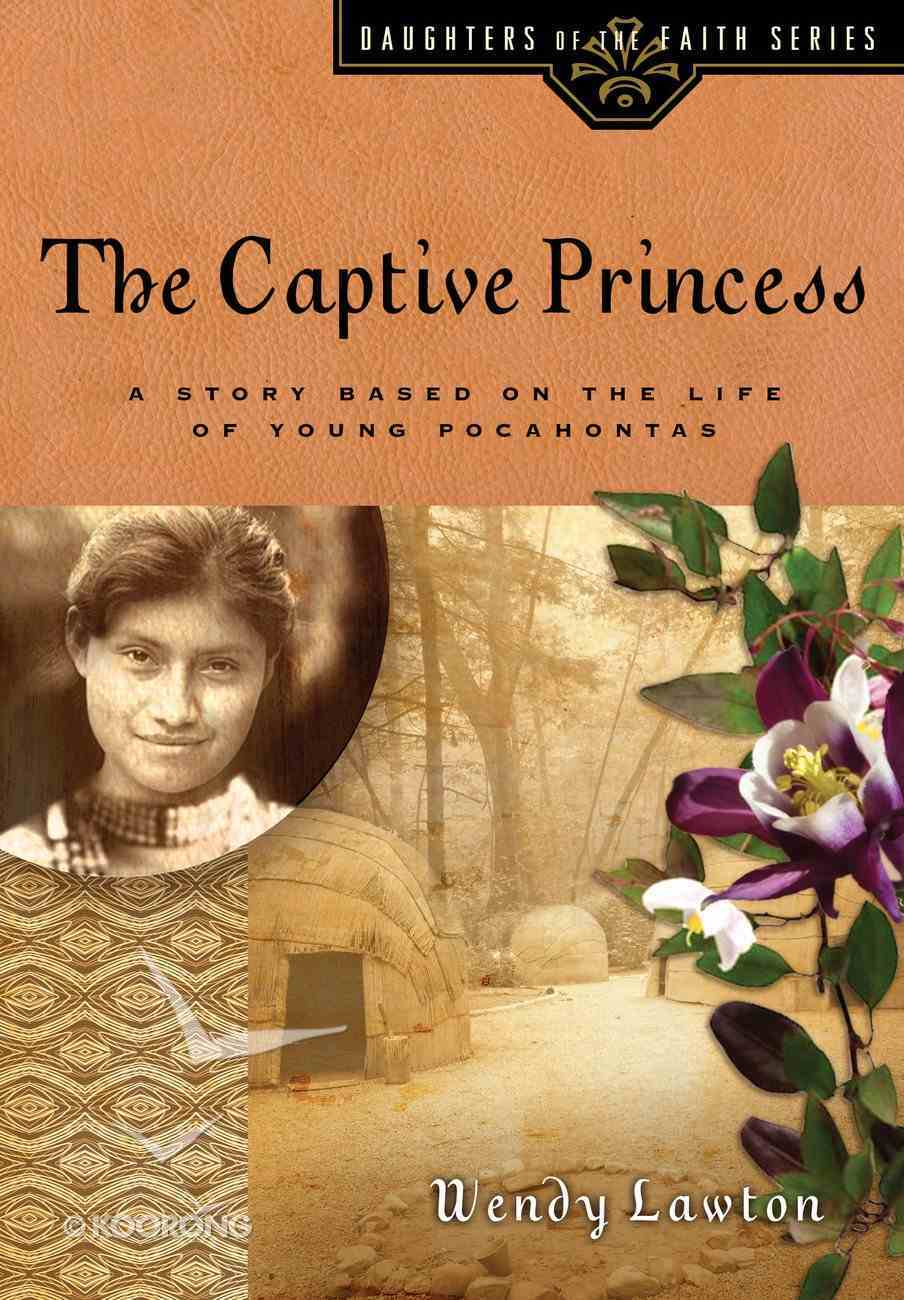 The Captive Princess (#07 in Daughters Of The Faith Series) eBook