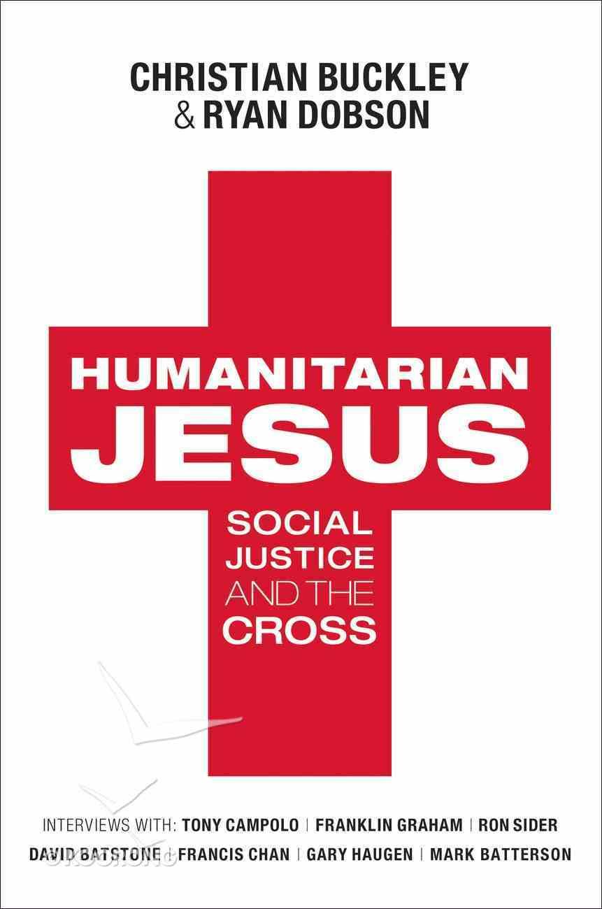 Humanitarian Jesus: Social Justice and the Cross eBook