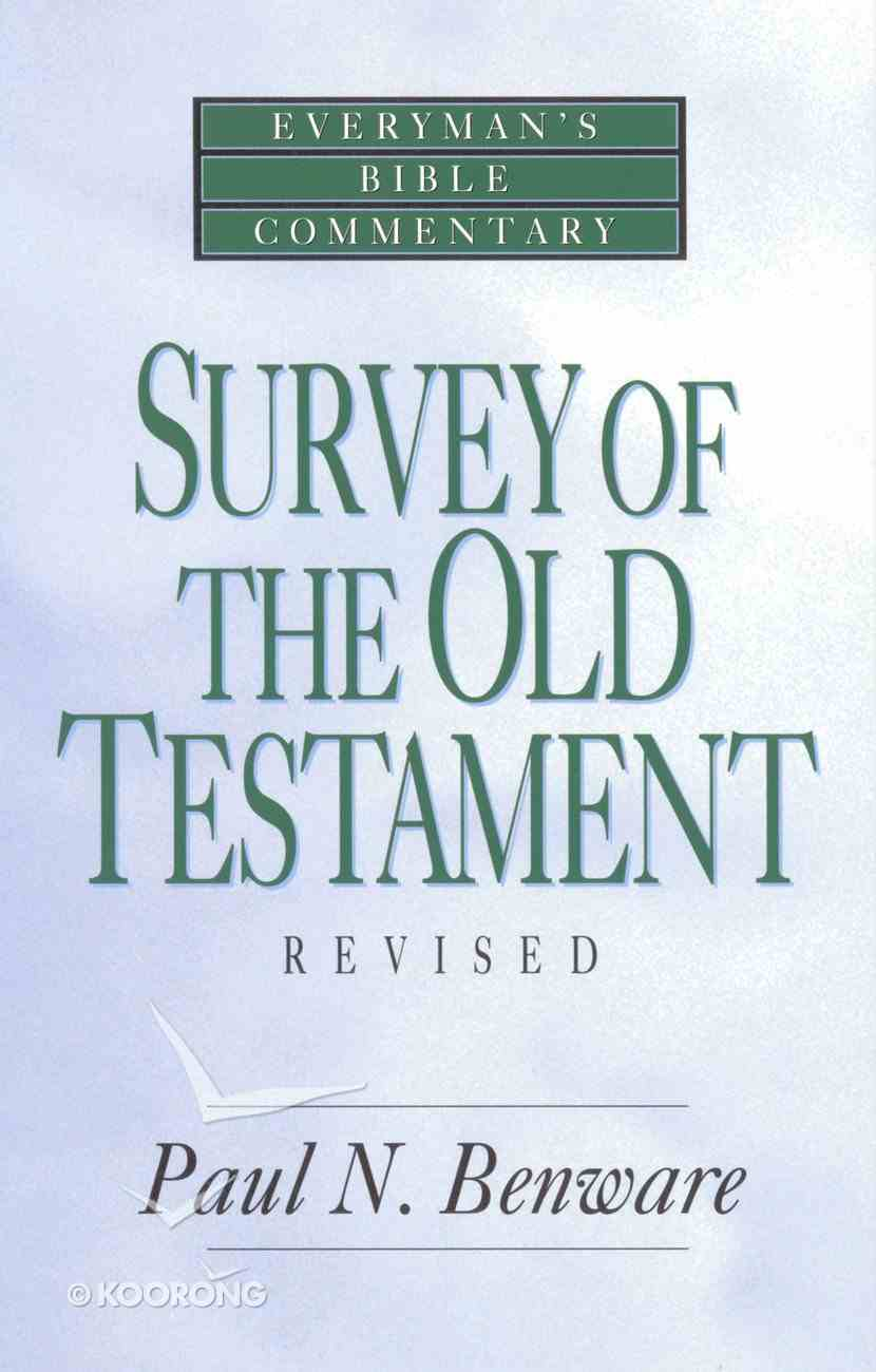 Survey of the Old Testament (Everyman's Bible Commentary Series) eBook