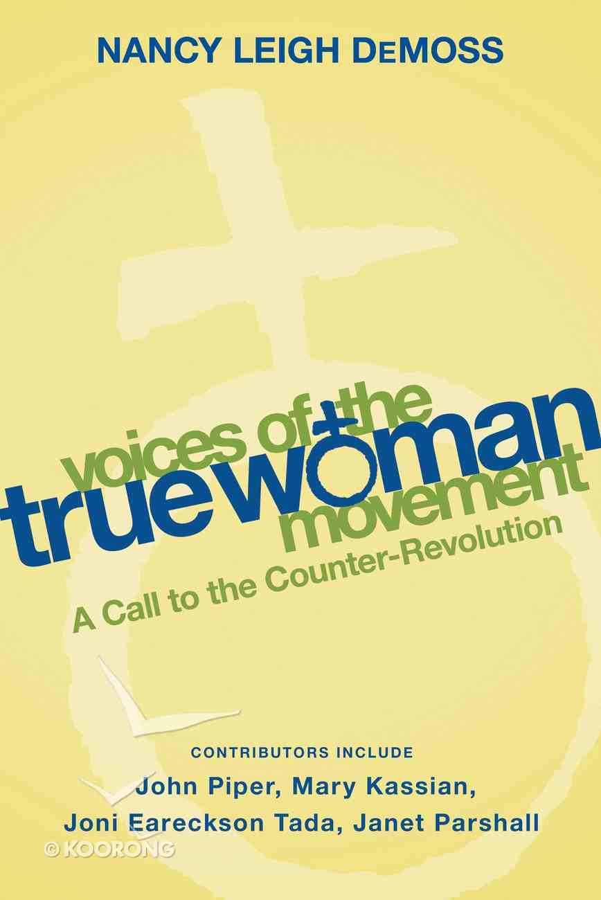 Voices of the True Woman Movement eBook