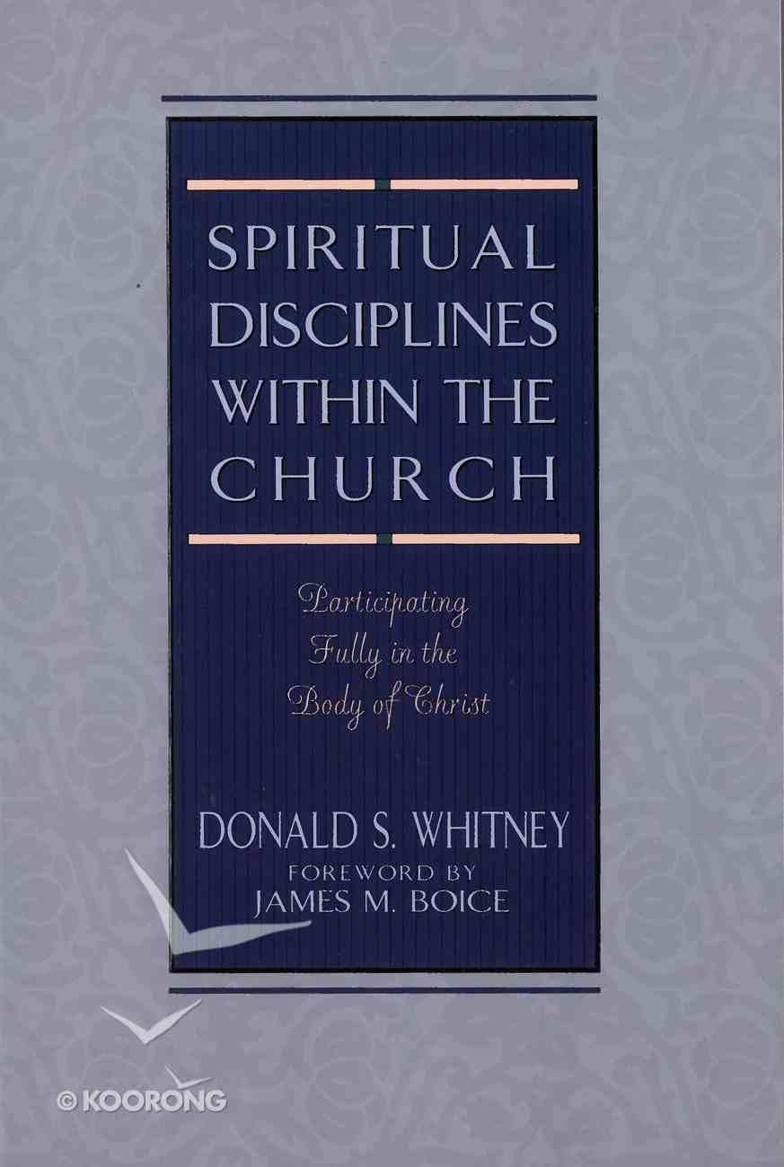 Spiritual Disciplines Within the Church eBook