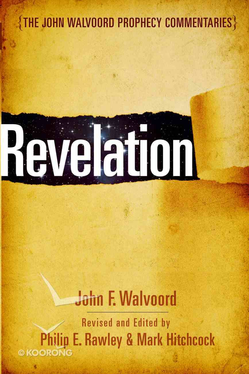 Revelation (John Walvoord Prophecy Commentaries Series) eBook