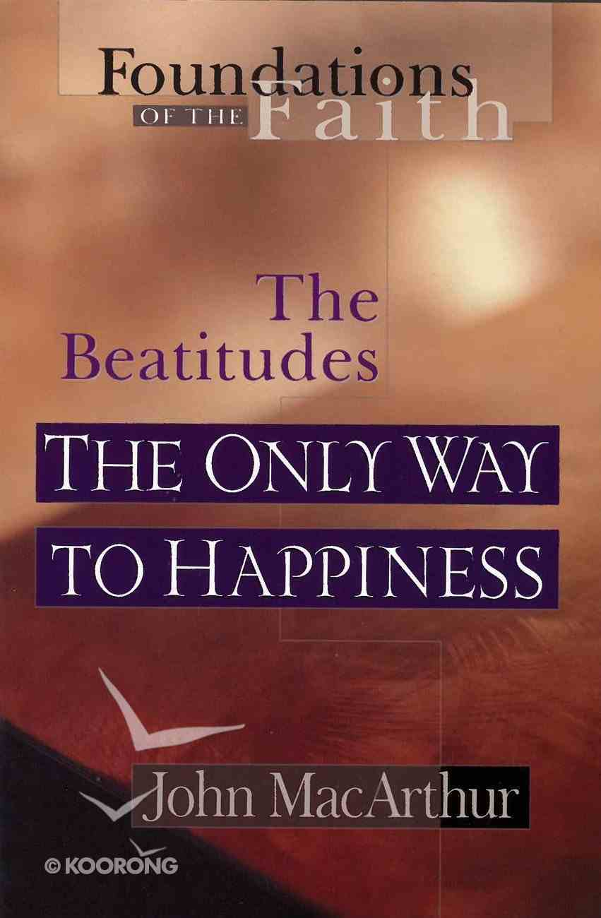 The Only Way to Happiness (Foundations of the Faith) (Moody: Foundations Of The Faith Series) eBook