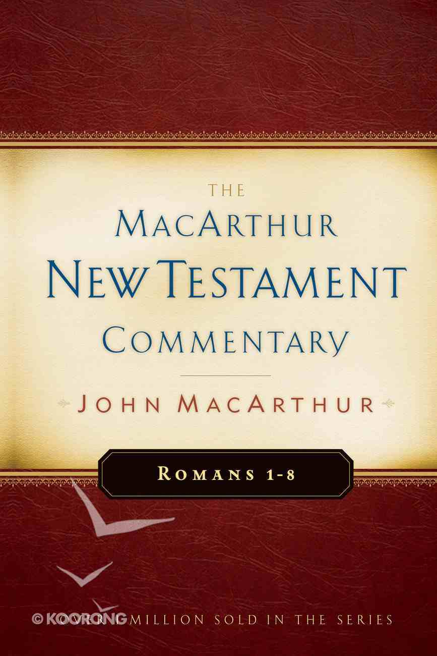 Romans 1-8 (Macarthur New Testament Commentary Series) eBook