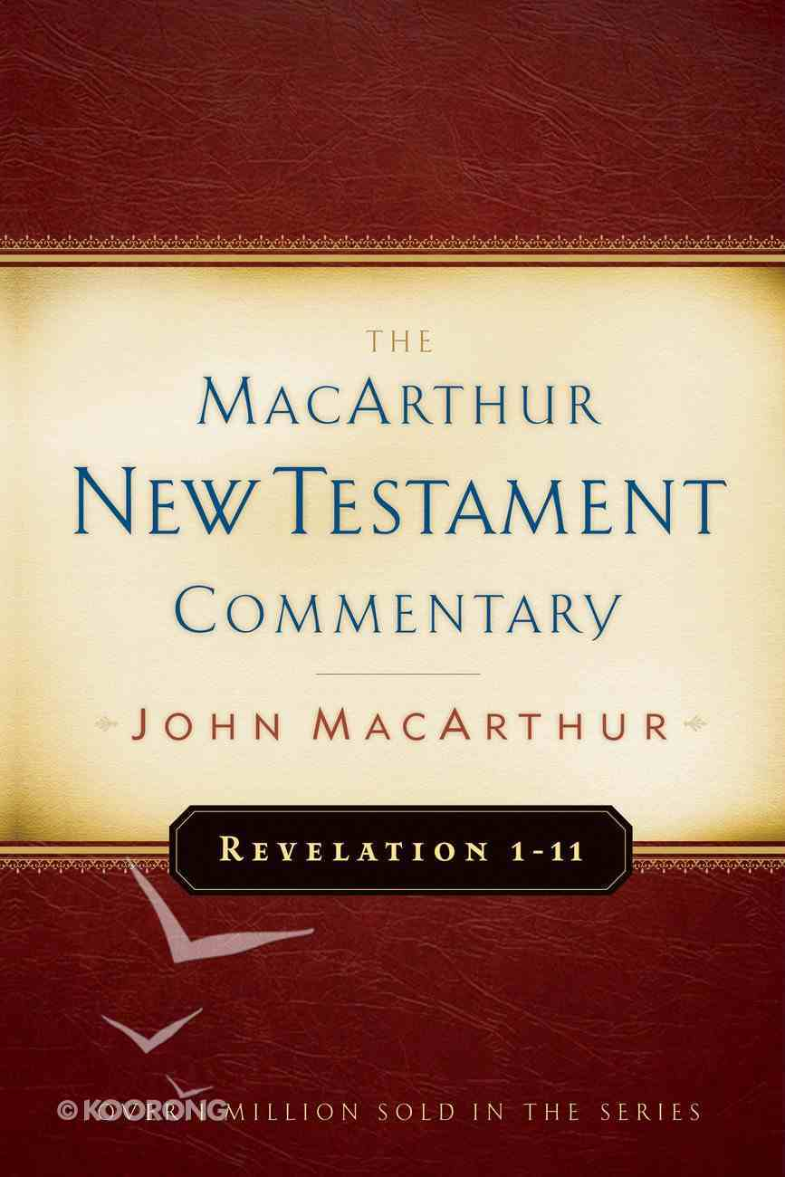 Revelation 1-11 (Macarthur New Testament Commentary Series) eBook