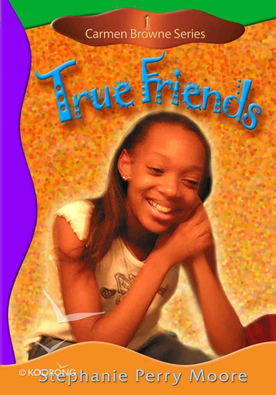 True Friends (#01 in Carmen Browne Series) eBook