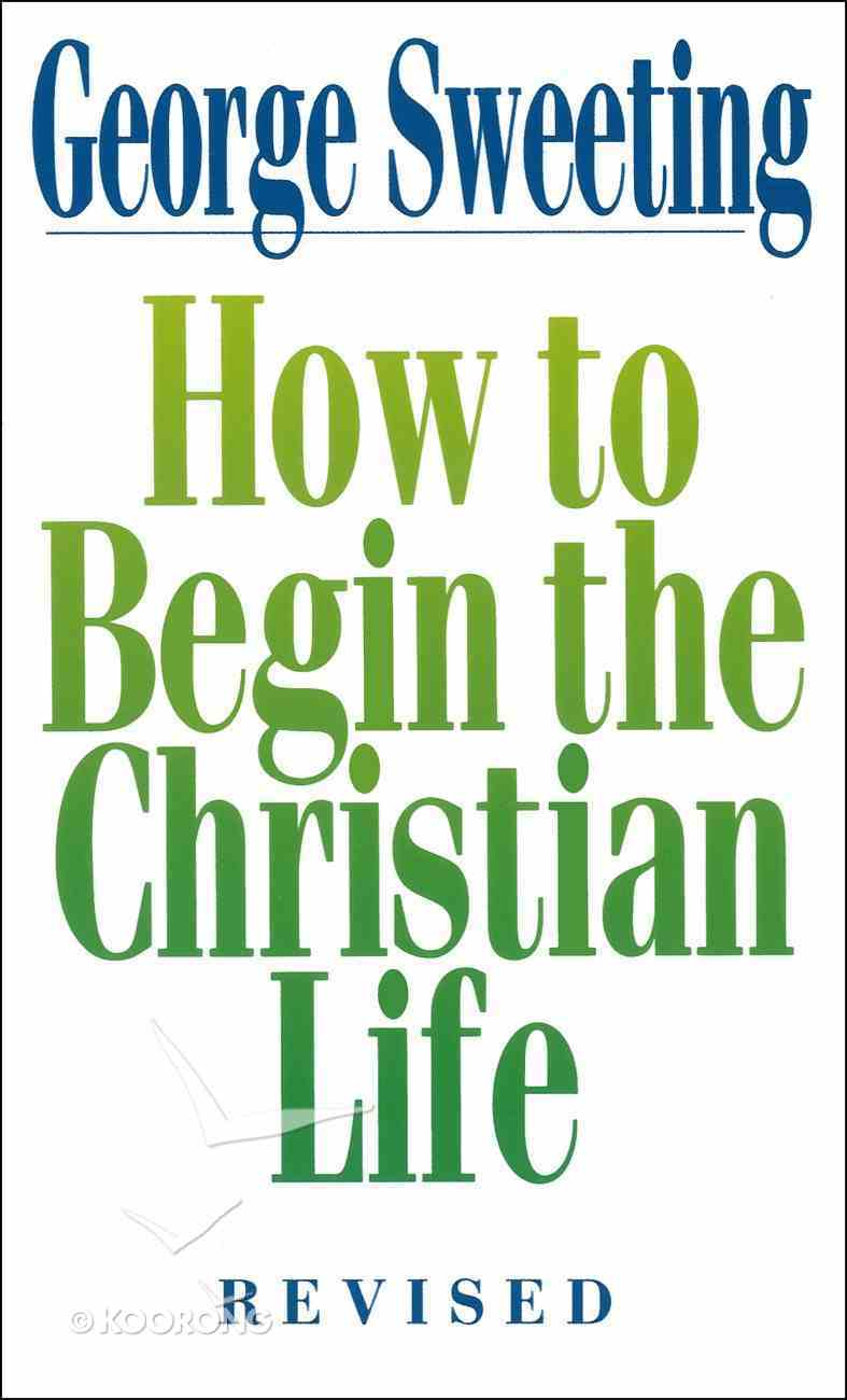 How to Begin the Christian Life eBook
