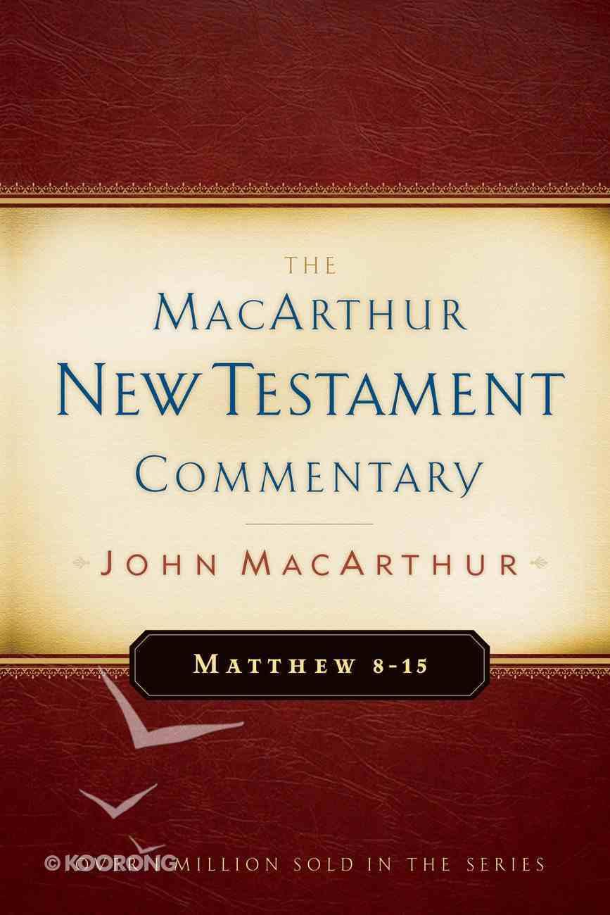 Matthew 08-15 (Macarthur New Testament Commentary Series) eBook